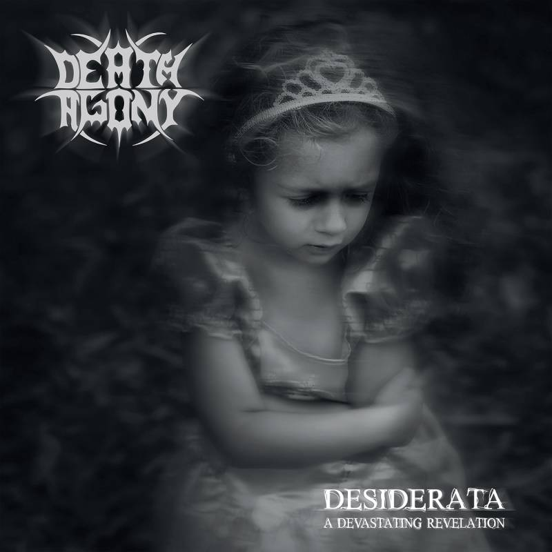 chronique Death Agony - Desiderata (A Devastating Revelation)