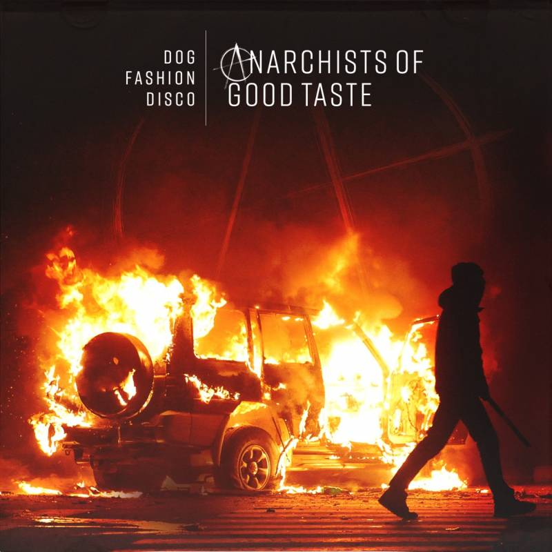 chronique Dog Fashion Disco - Anarchists of Good Taste (remake)