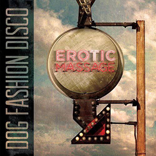 chronique Dog Fashion Disco - Erotic Massage (remake)