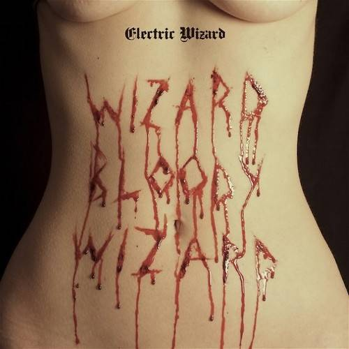 chronique Electric Wizard - Wizard Bloody Wizard