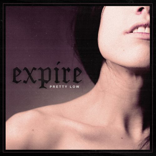 chronique Expire - Pretty Low