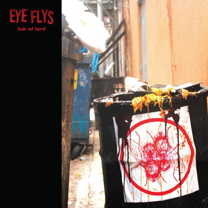 chronique Eye Flys - Tub Of Lard