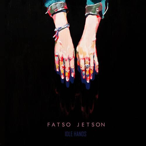 chronique Fatso Jetson - Idle Hands