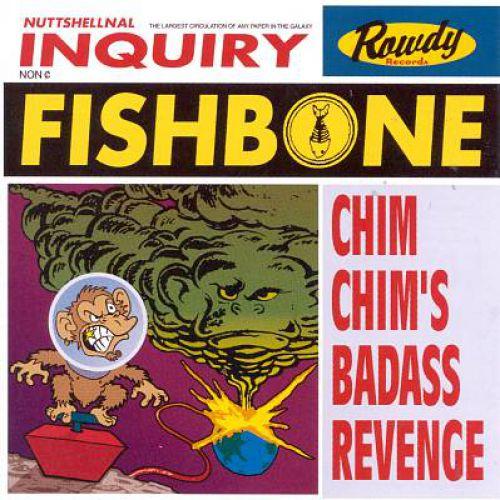 chronique Fishbone - Chim Chim's Badass Revenge