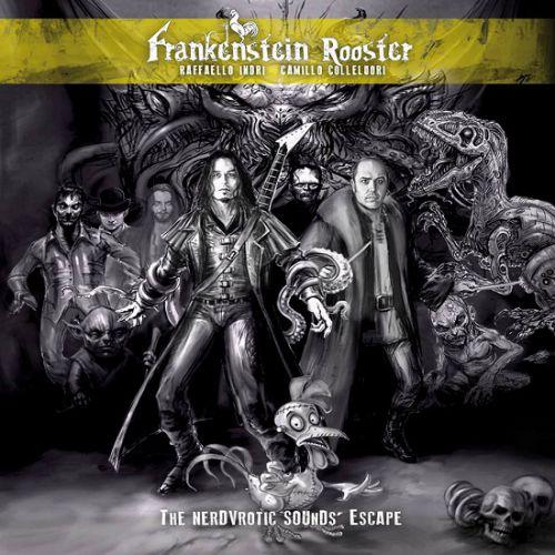 chronique Frankenstein Rooster - The Nerdvrotic Sounds' Escape