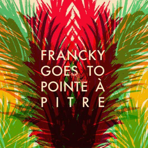 chronique Francky Goes To Pointe-à-pitre - s/t