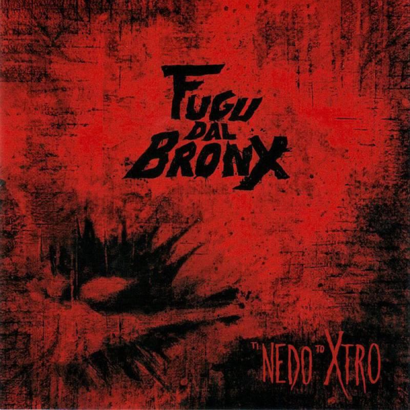chronique Fugu Dal Bronx - Ti Nedo To Xtro