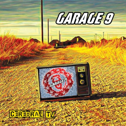 chronique Garage 9 - Cerebral TV