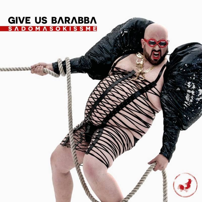 chronique Give Us Barabba - Sadomasokissme