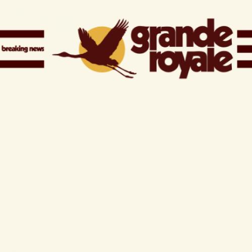 chronique Grande Royale - Breaking News
