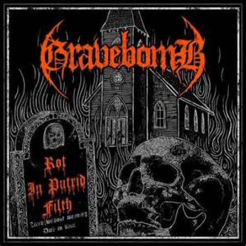 chronique Gravebomb - Rot In Putrid Filth