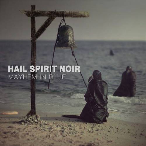 chronique Hail Spirit Noir - Mayhem In Blue