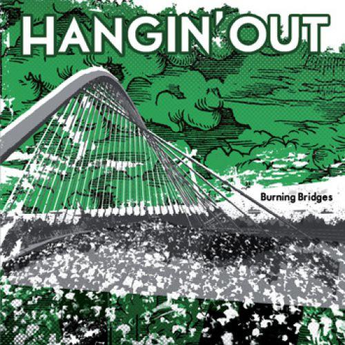 chronique Hangin' Out - Burning bridges