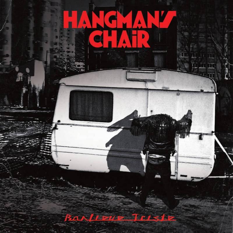 chronique Hangman's Chair - Banlieue Triste