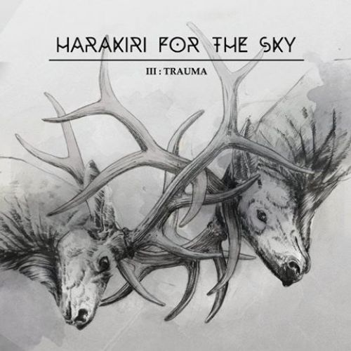 chronique Harakiri For The Sky - III: Trauma