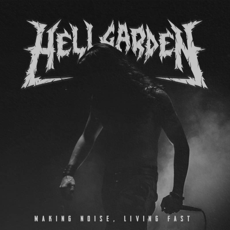chronique Hellgarden - Making Noise, Living Fast