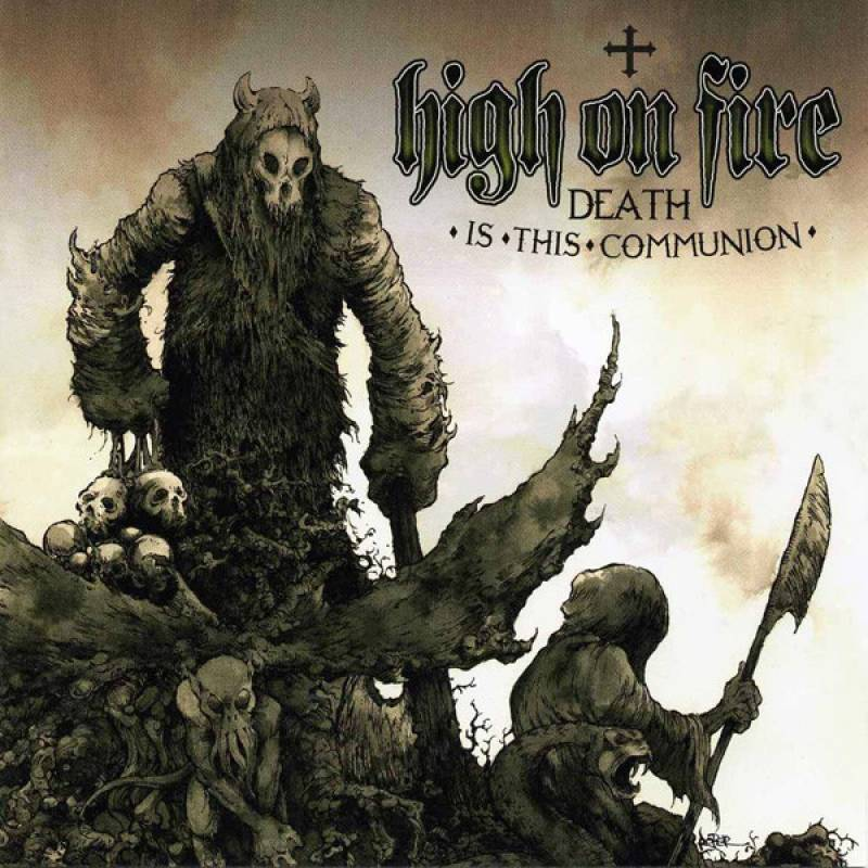 chronique High On Fire - Death Is The Communion