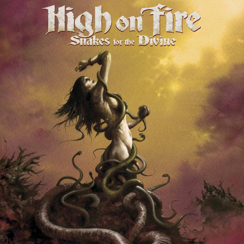 chronique High On Fire - Snakes For The Divine