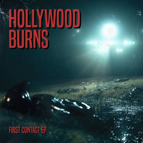 chronique Hollywood Burns - First Contact