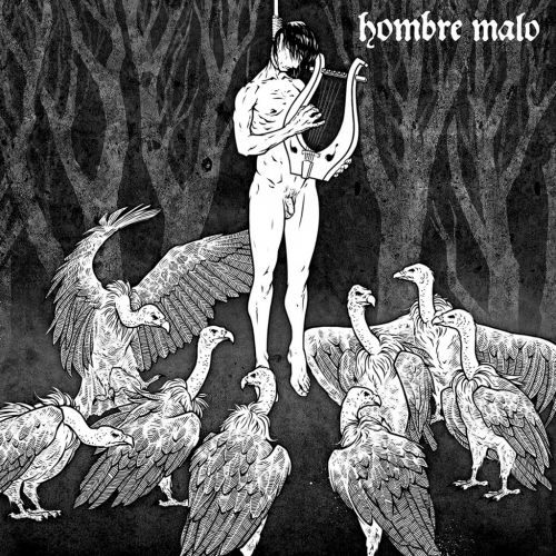 chronique Hombre Malo - Persistent Murmur Of Words Of Wrath