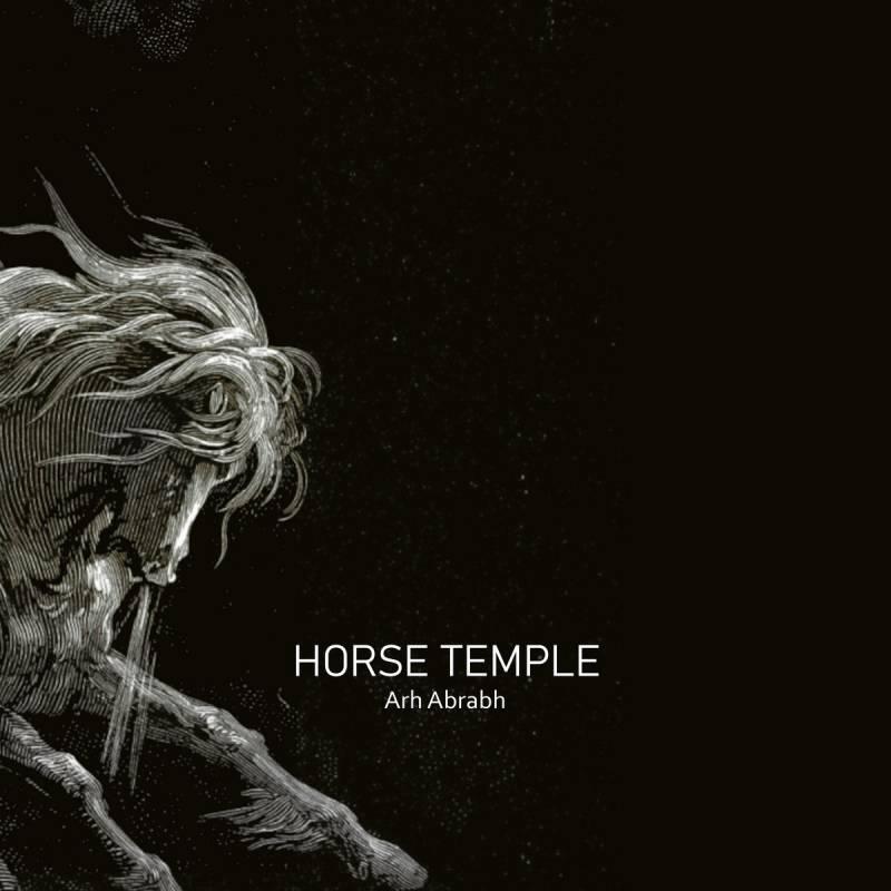 chronique Horse Temple - Arh Abrabh