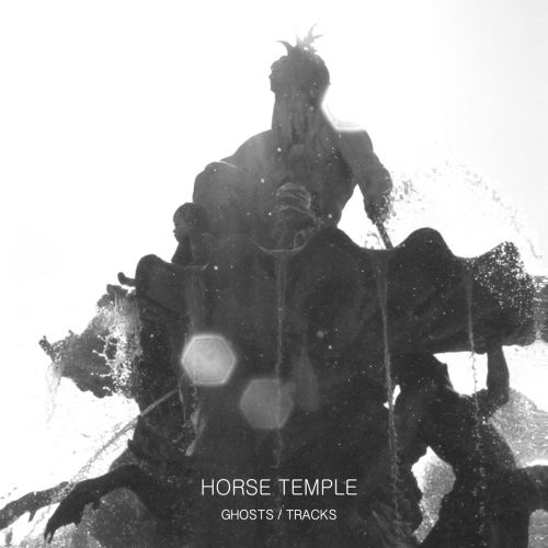 chronique Horse Temple - Ghosts/Tracks