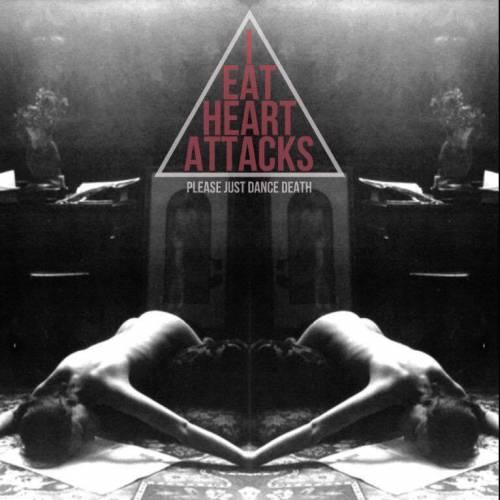 chronique Ieatheartattacks - Please just dance death