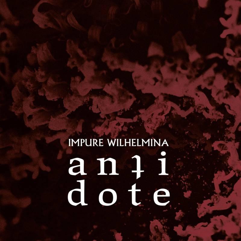 chronique Impure Wilhelmina - Antidote