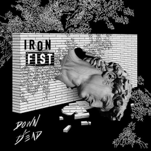 chronique Iron Fist - Down & Dead