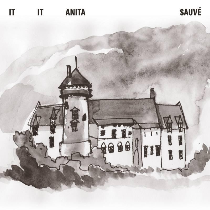 chronique It It Anita  - Sauvé