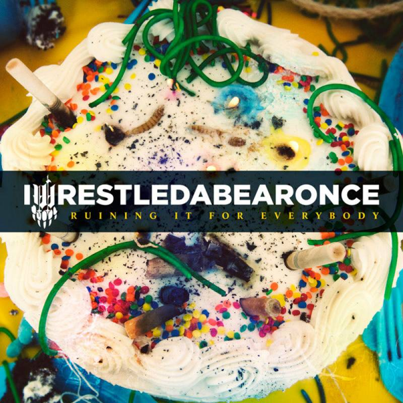 chronique Iwrestledabearonce - Ruining It for Everybody