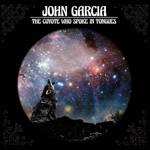 chronique John Garcia - The Coyote who spoke in tongues