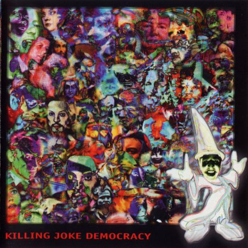 chronique Killing Joke - Democracy