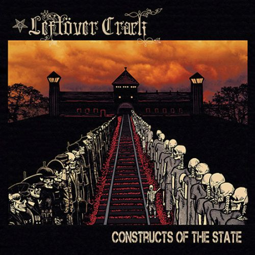 chronique Leftöver Crack - Constructs Of The State