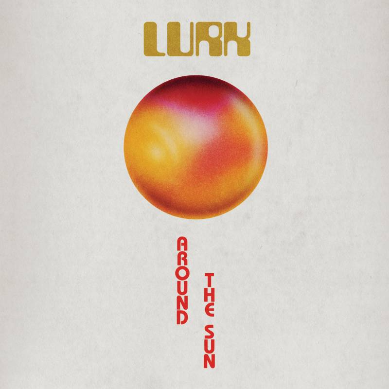 chronique Lurk - Around the Sun