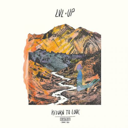 chronique Lvl Up - Return to love