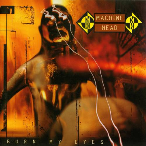 chronique Machine Head - Burn My Eyes