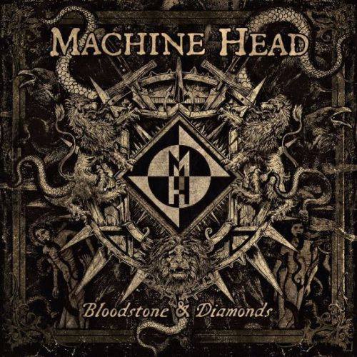 chronique Machine Head - Bloodstone & Diamonds