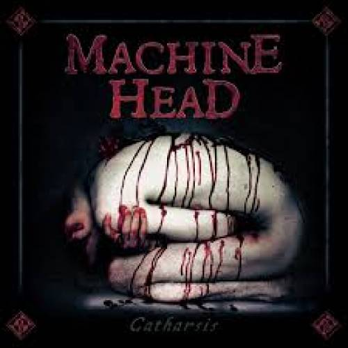 chronique Machine Head - Catharsis