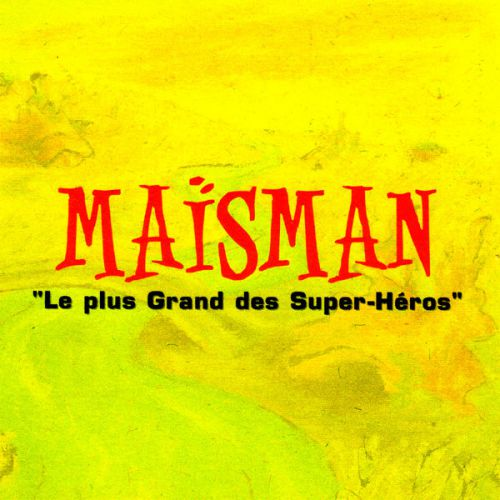chronique Maïsman - Le plus grand des Super-Héros