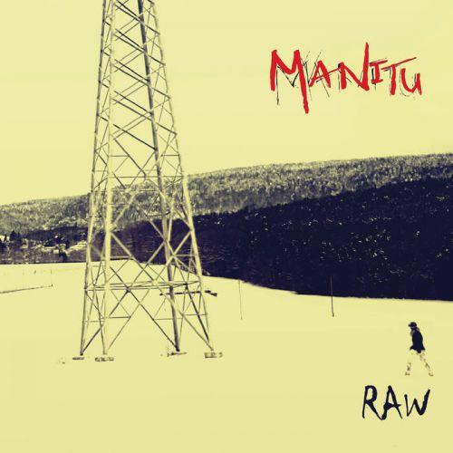 chronique Manitu - Raw