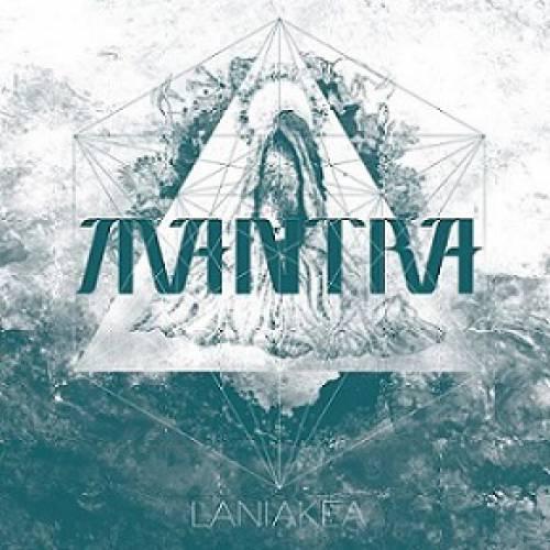 chronique Mantra - Laniakea