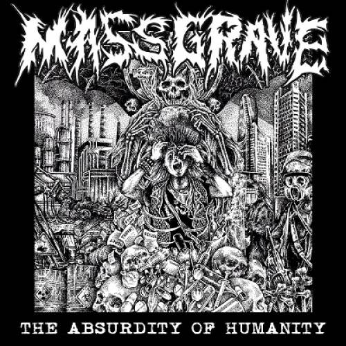 chronique Mass Grave - The Absurdity Of Humanity