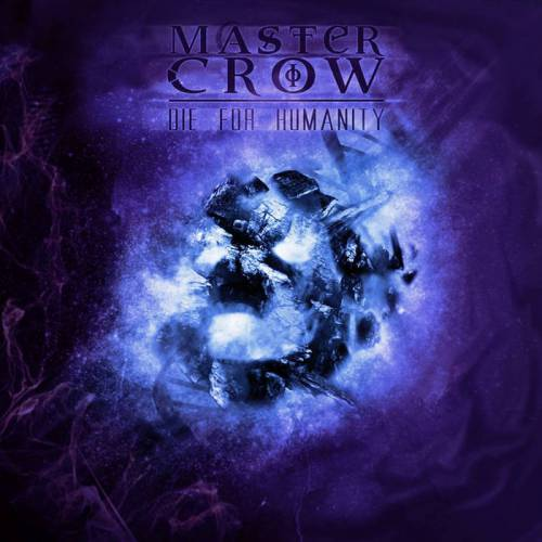 chronique Master Crow - Die for humanity