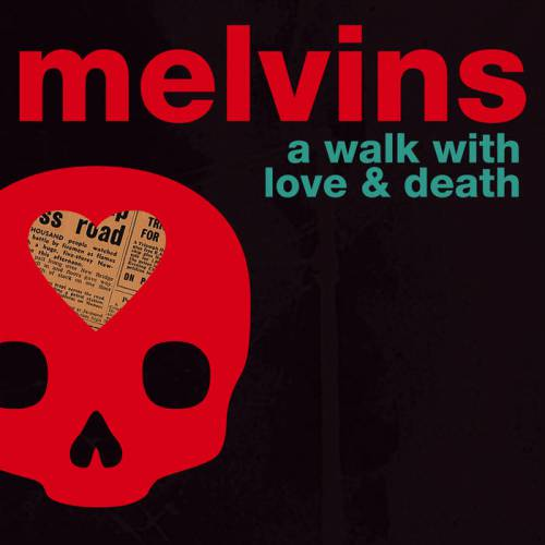 chronique Melvins - A Walk With Love And Death