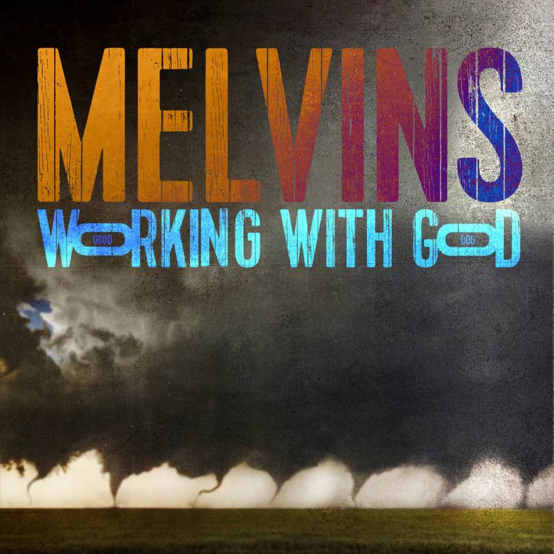 chronique Melvins - Working With God (Melvins 1983)