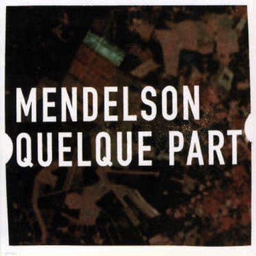 chronique Mendelson - Quelque part
