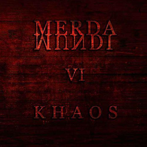 chronique Merda Mundi - VI - Khaos