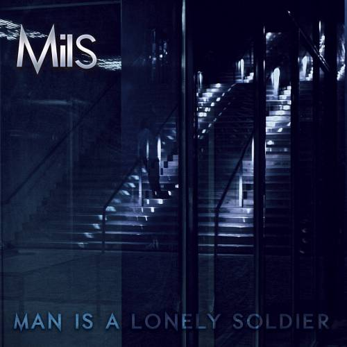 chronique Mils - Man is a lonely soldier