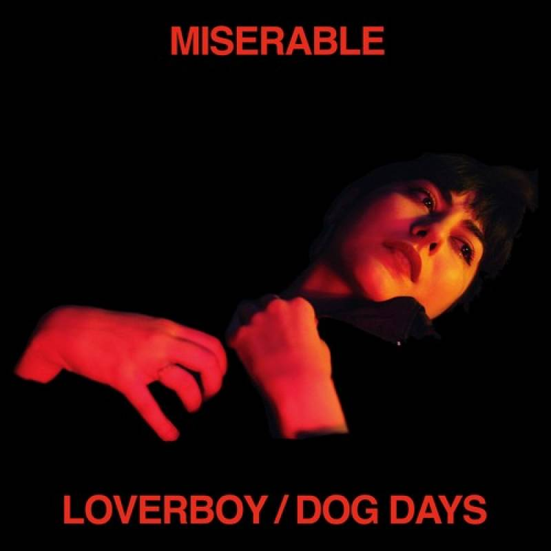 chronique Miserable - Loverboy / Dog Days